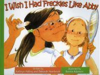 I Wish I Had Freckles Like Abby