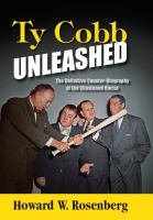 Ty Cobb Unleashed: The Definitive Counter-Biography Of The Chastened Racist