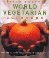 Sarah Brown's World Vegetarian Cookbook