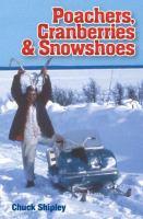 Poachers, Cranberries & Snowshoes