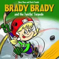 Brady Brady and the Twirlin' Torpedo