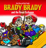 Brady Brady and the Great Exchange