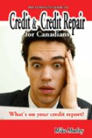 The Complete Guide to Credit and Credit Repair for Canadians