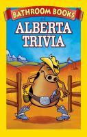 The Bathroom Book of Alberta Trivia