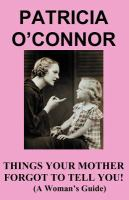 Things Your Mother Forgot To Tell You