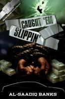 Caught 'em Slippin'