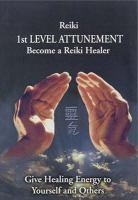 Reiki, 1st Level Attunement
