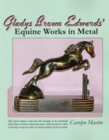 Gladys Brown Edwards' Equine Works in Metal