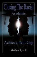 Closing the Racial Academic Achievement Gap
