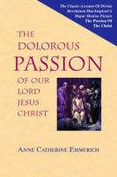 The Dolorous Passion of Our Lord Jesus Christ