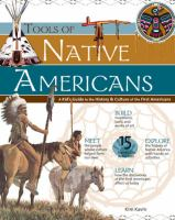 Tools of Native Americans : A Kid's Guide to the History & Culture of the First Americans / Kim Kavin
