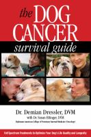 The dog cancer survival guide : full spectrum treatments to optimize your dog's life quality and longevity