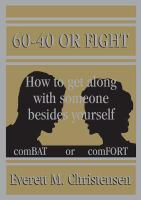 60-40 or Fight, Or, How to Get Along With Someone Besides Yourself