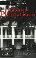 Louisiana's Haunted Plantations