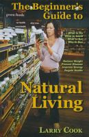 The Beginner's Guide to Natural Living