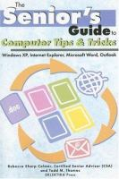 The Senior's Guide to Computer Tips and Tricks