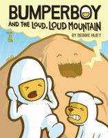 Bumperboy & the Loud, Loud Mountain