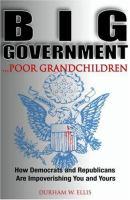 Big Government-- Poor Grandchildren