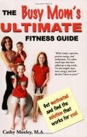 The Busy Mom's Ultimate Fitness Guide