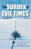 The Burden of Evil Times