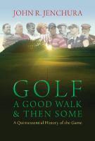 Golf A Good Walk & Then Some
