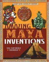Amazing Maya Inventions