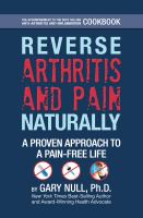 Reverse Arthritis And Pain Naturally