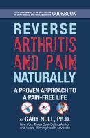 Reverse Arthritis and Pain Naturally