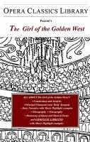Giacomo Puccini's The Girl of the Golden West (La Fanciulla Del West)