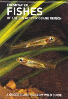 Freshwater Fishes of the Greater Brisbane Region