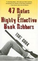 47 Rules of Highly Effective Bank Robbers