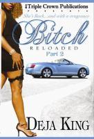 Bitch Reloaded