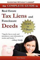 The Complete Guide to Real Estate Tax Liens and Foreclosure Deeds