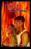 To Hell If I Don't Pray