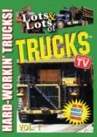 Lots and Lots of Trucks, Hard-workin' Trucks