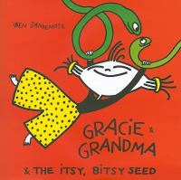 Gracie & Grandma and the Itsy, Bitsy Seed