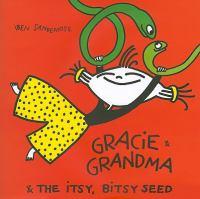 Gracie & Grandma & the Itsy, Bitsy Seed