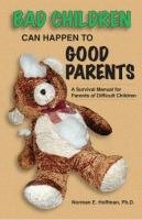 Bad Children Can Happen to Good Parents