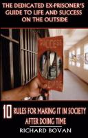 The Dedicated Ex-prisoner's Guide to Life and Success on the Outside