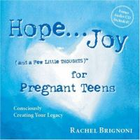 Hope . . .joy (and A Few Little Thoughts) for Pregnant Teens