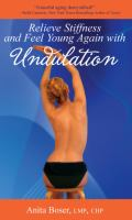 Relieve Stiffness and Feel Young Again With Undulation