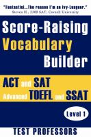The Score-raising Vocabulary Builder for ACT and SAT Prep & Advanced SSAT and TOEFL Study