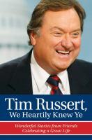 Tim Russert, We Heartily Knew Ye