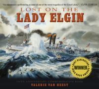 Lost On The Lady Elgin: 150th Anniversary Commemorative Book (First Hardbacktion)