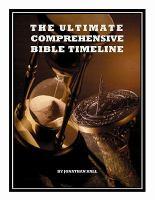 The Ultimate Comprehensive Bible Timeline