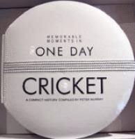 Memorable Moments in One Day Cricket