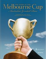 The Story of the Melbourne Cup, Australia's Greatest Race
