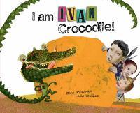 I Am Ivan Crocodile