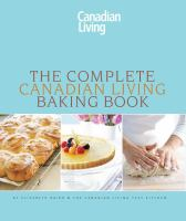 The Complete Canadian Living Baking Book