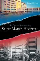 Life and Destruction of Saint Mary's Hospital